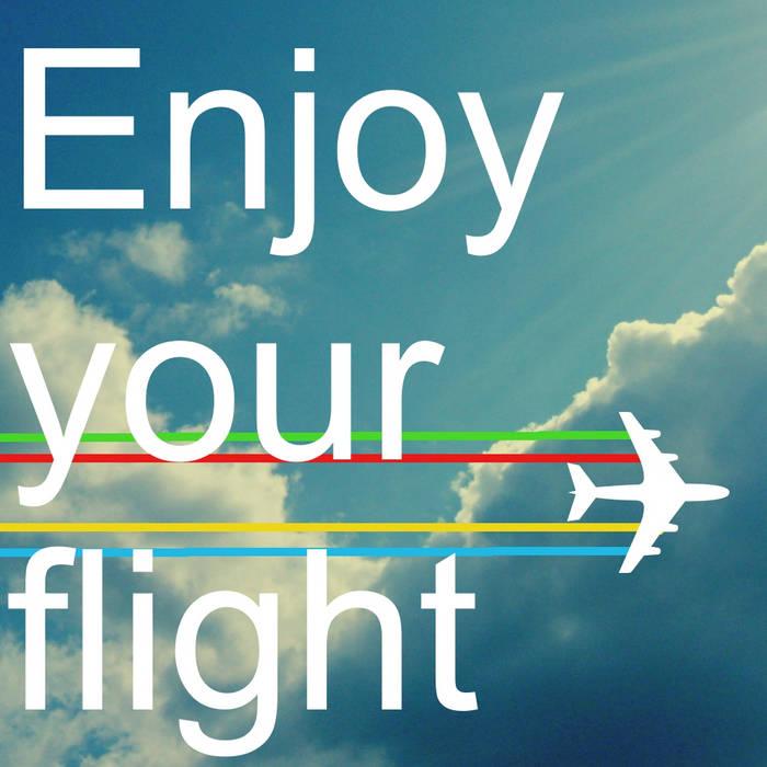 Enjoy your flight cover art