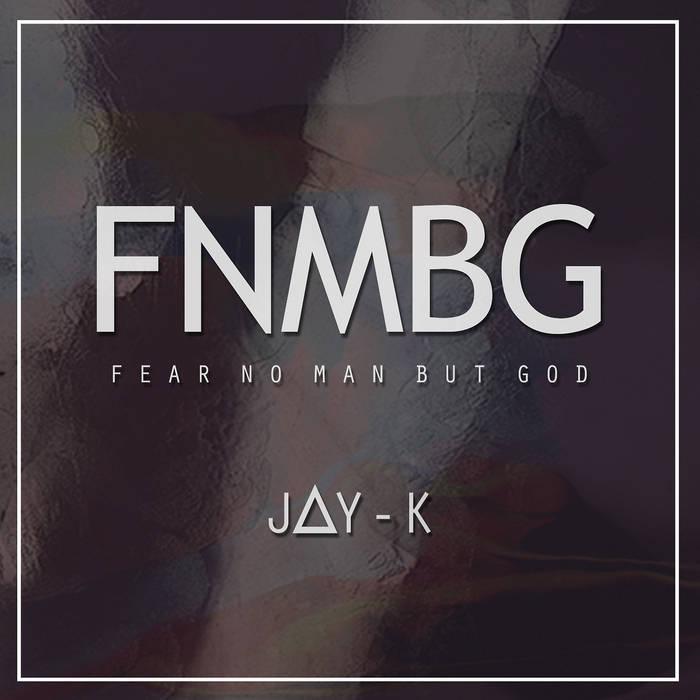 FNMBG (fear no man but god) cover art