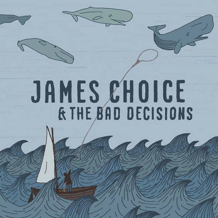 James Choice & The Bad Decisions cover art