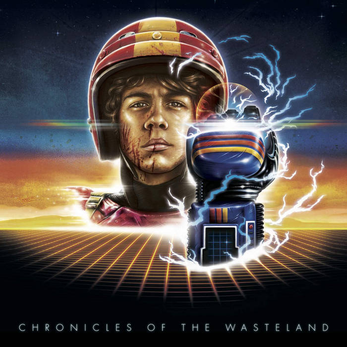 Chronicles Of The Wasteland / Turbo Kid Original Motion Picture Soundtrack cover art