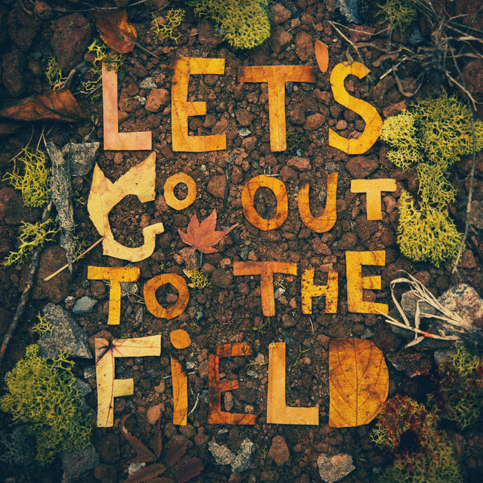 Let's Go Out to the Field cover art