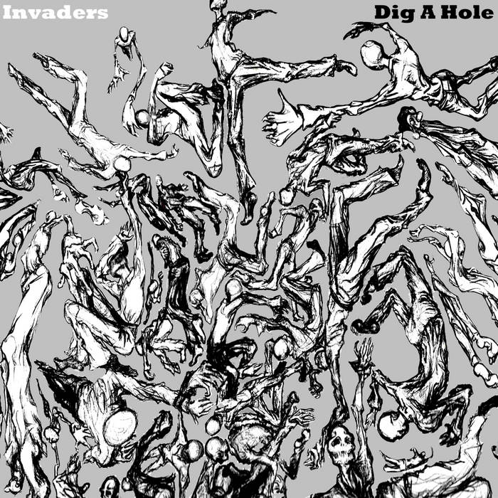 """Invaders, """"Dig A Hole"""" cover art"""