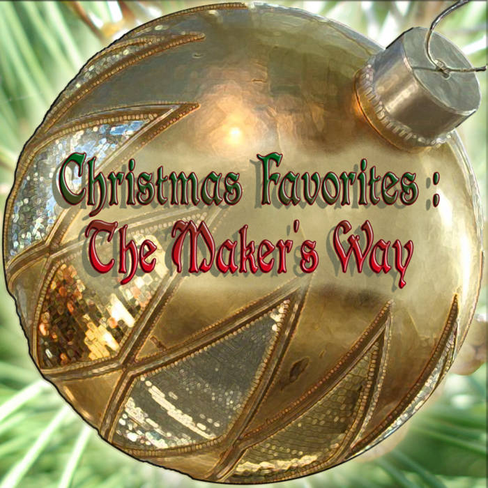 Christmas Favorites: The Maker's Way cover art