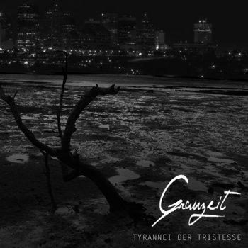 Grauzeit - Tyrannei Der Tristesse