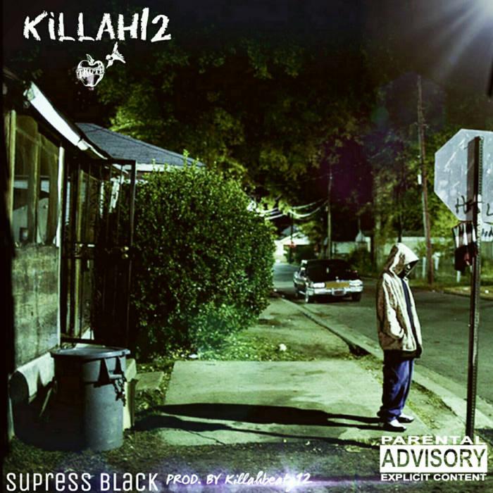 Killah12 | Suppressed Black | Prod. By Killahbeatz12 cover art