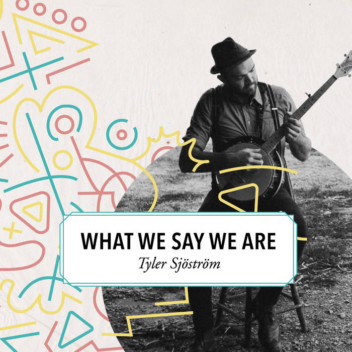 What We Say We Are cover art