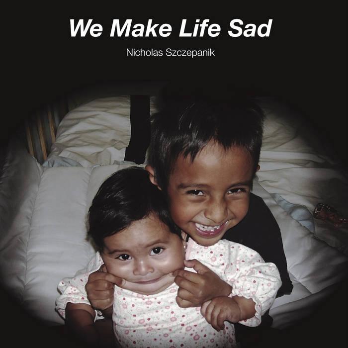 We Make Life Sad cover art