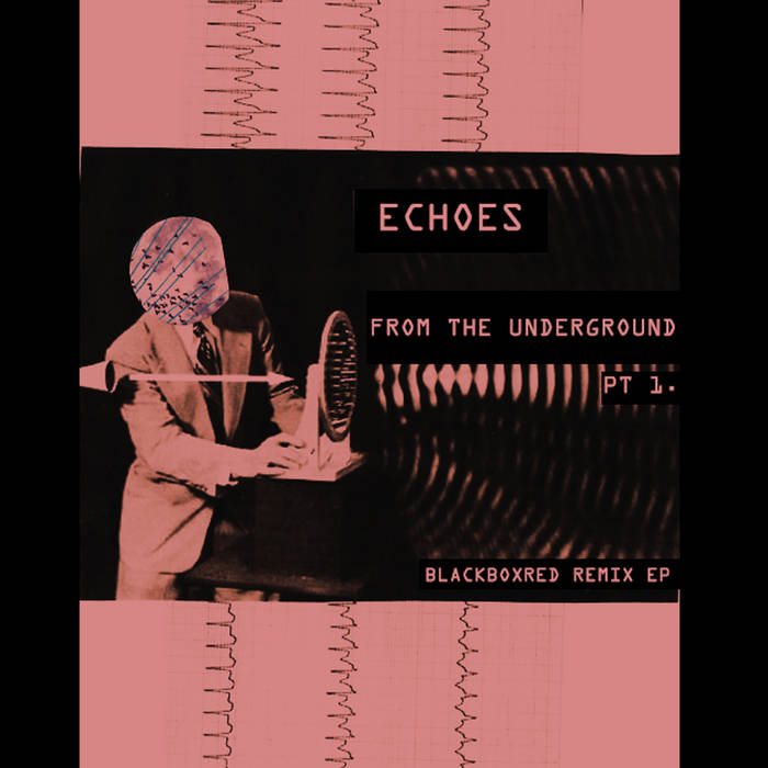 Echoes from the Underground (REMIX EP) cover art