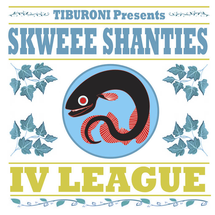 Skweee Shanties: IV League cover art