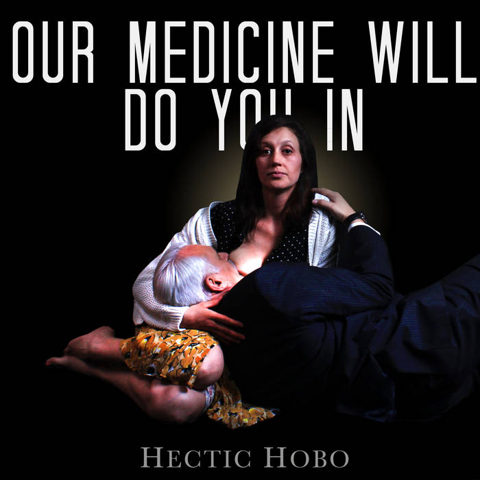 Our Medicine Will Do You In cover art