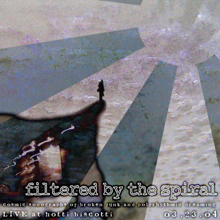 Cosmic Sonographs of Broken Funk & Polyrhythmic Dreaming (Live @ Hotti Biscotti 03.23.04) cover art