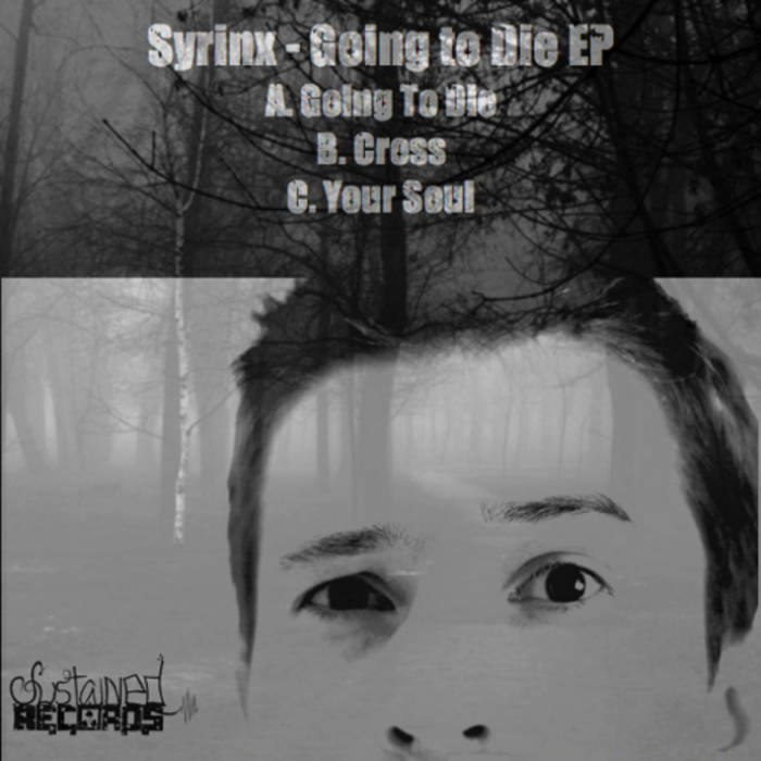 SSTDMP3018 - Syrinx - Going to Die EP cover art