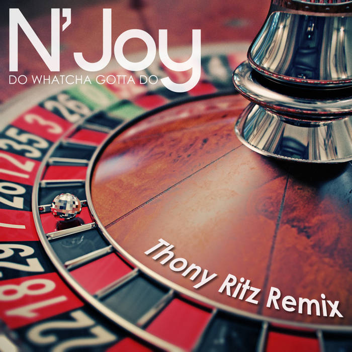 N'Joy - Do Whatcha Gotta Do (Thony Ritz Remix) cover art
