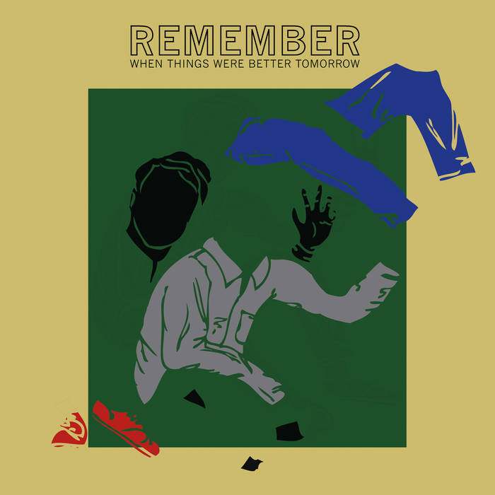 Remember When Things Were Better Tomorrow cover art