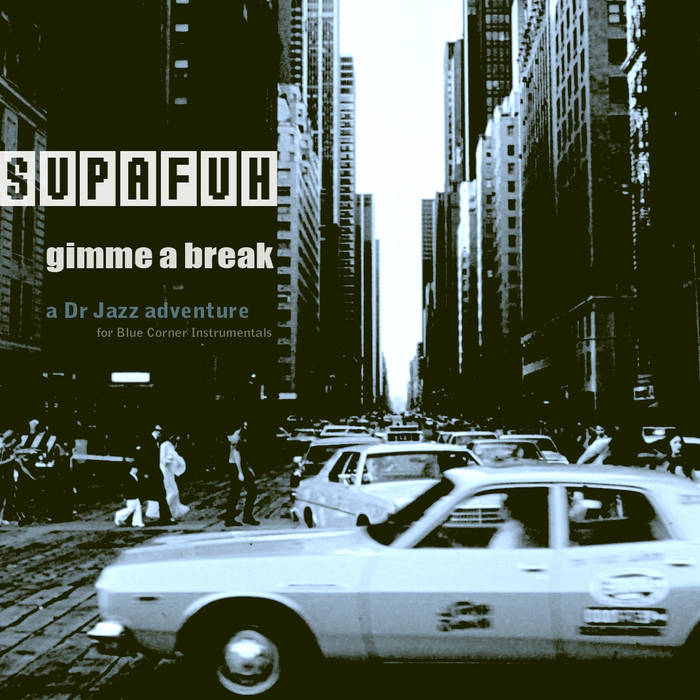 Supafuh - GIMME A BREAK | Digital EP cover art