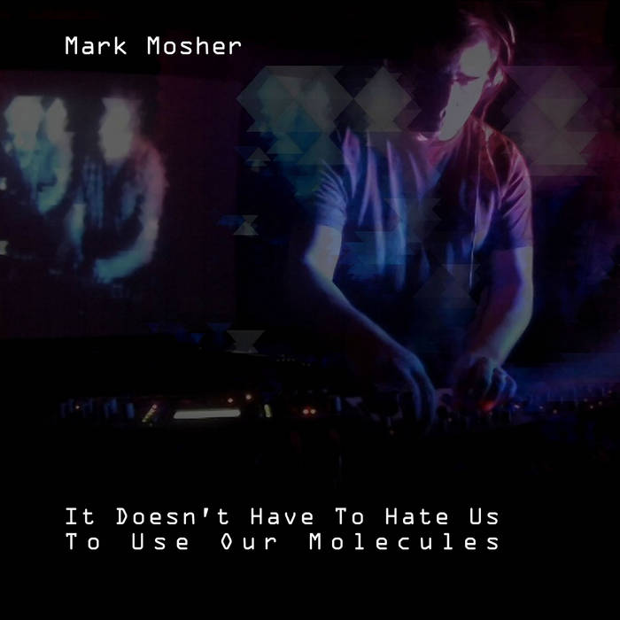 It Doesn't Have To Hate Us To Use Our Molecules cover art