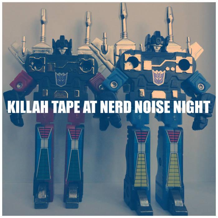 KILLAH TAPE AT NERD NOISE NIGHT cover art