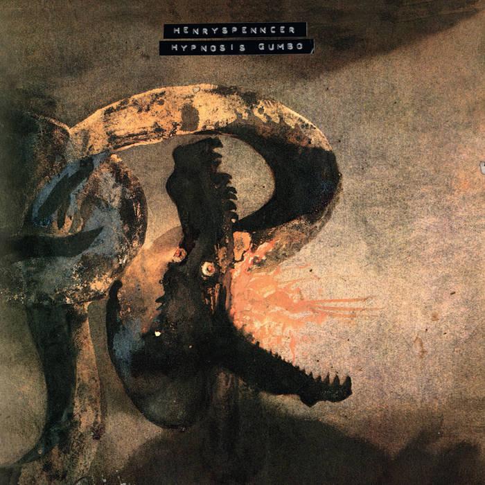 HENRYSPENNCER - Hypnosis Gumbo cover art