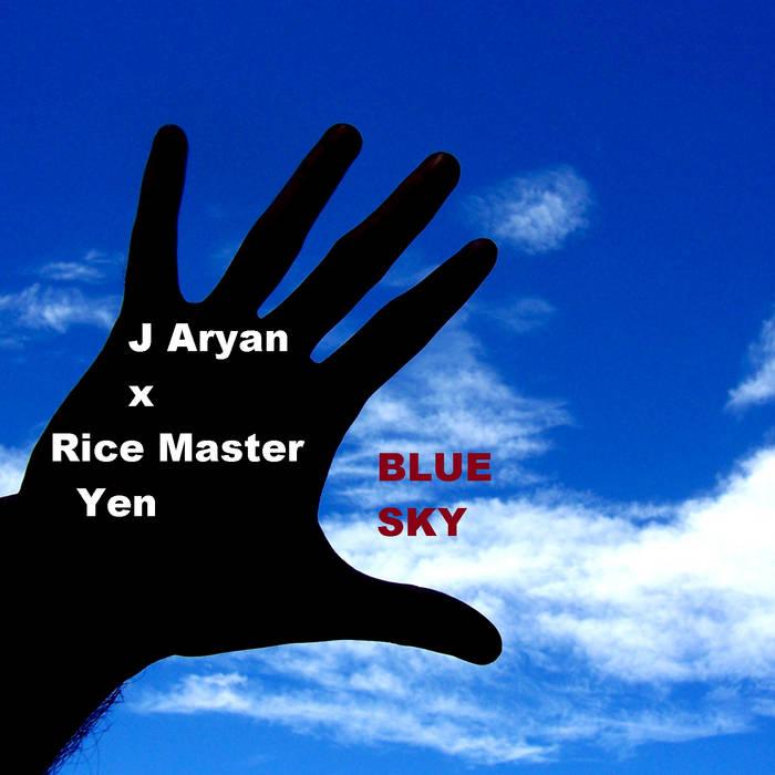 J Aryan x Rice Master Yen - BLUE SKY cover art