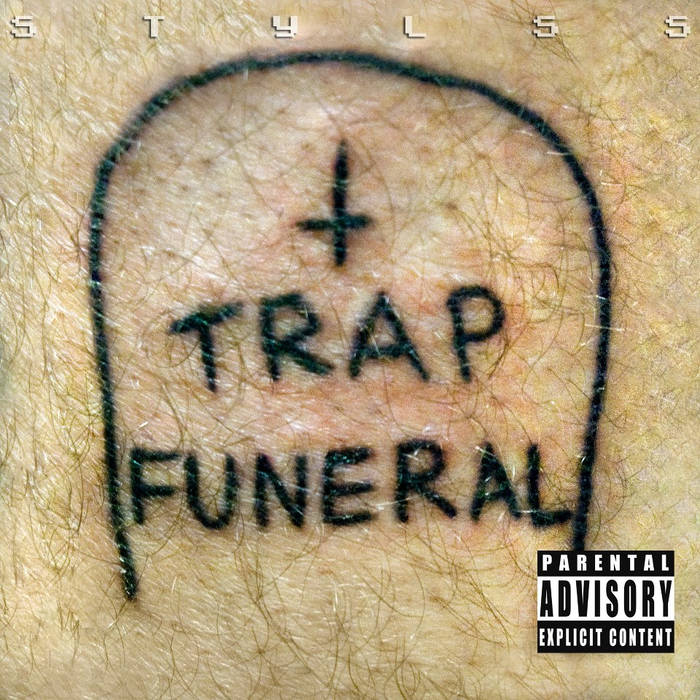 STYLSS presents: TRAP FUNERAL cover art