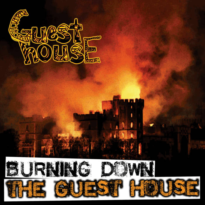 Burning Down The Guesthouse cover art