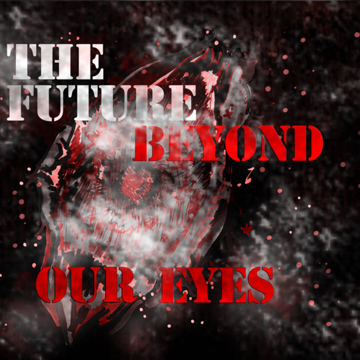 The Future Beyond Our Eyes cover art