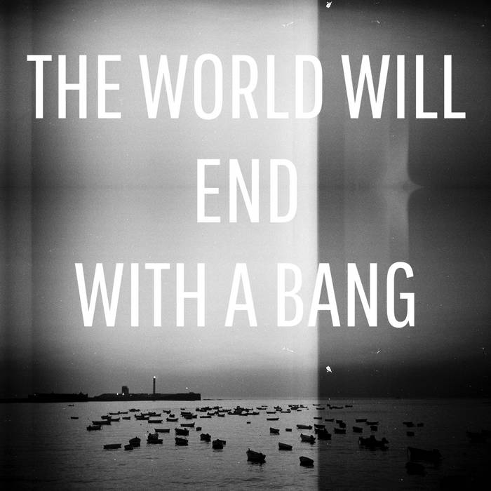 The World Will End With a Bang cover art