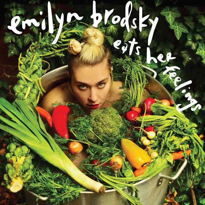 Emilyn Brodsky Eats Her Feelings cover art