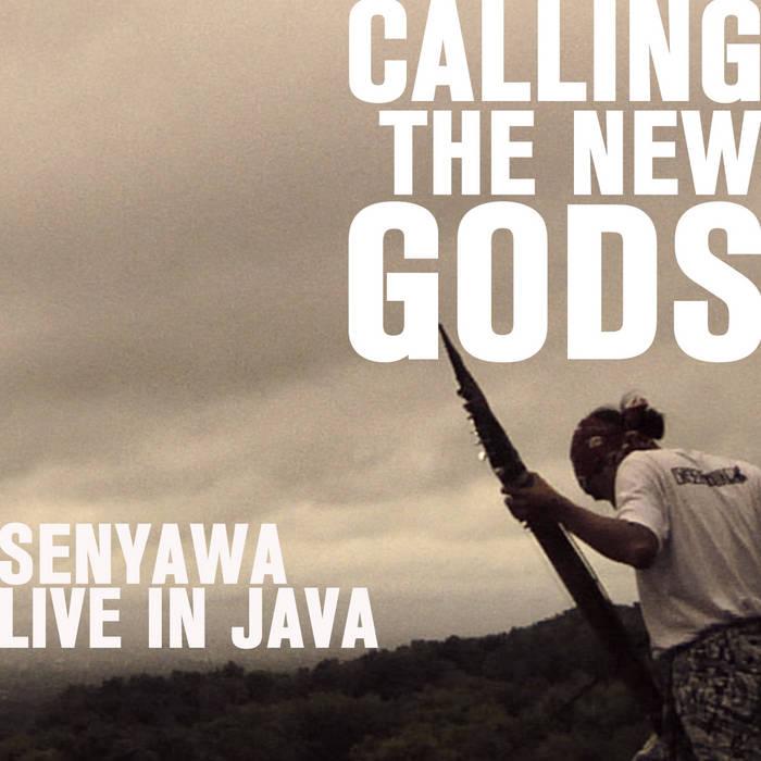 SENYAWA • CALLING THE NEW GODS (live in Java) cover art