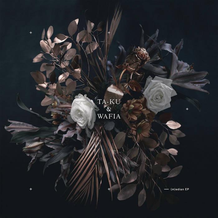 Ta-ku & Wafia - (m)edian EP cover art