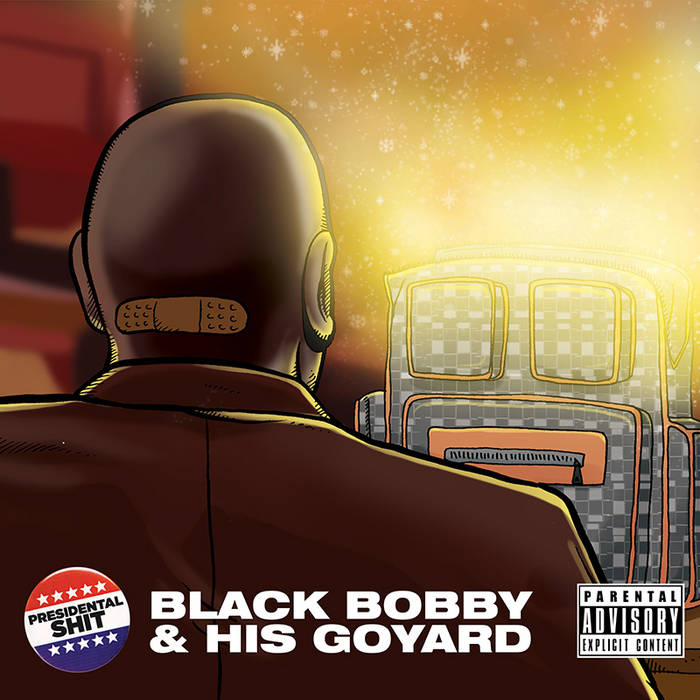Presidential Shit: Black Bobby & His Goyard cover art