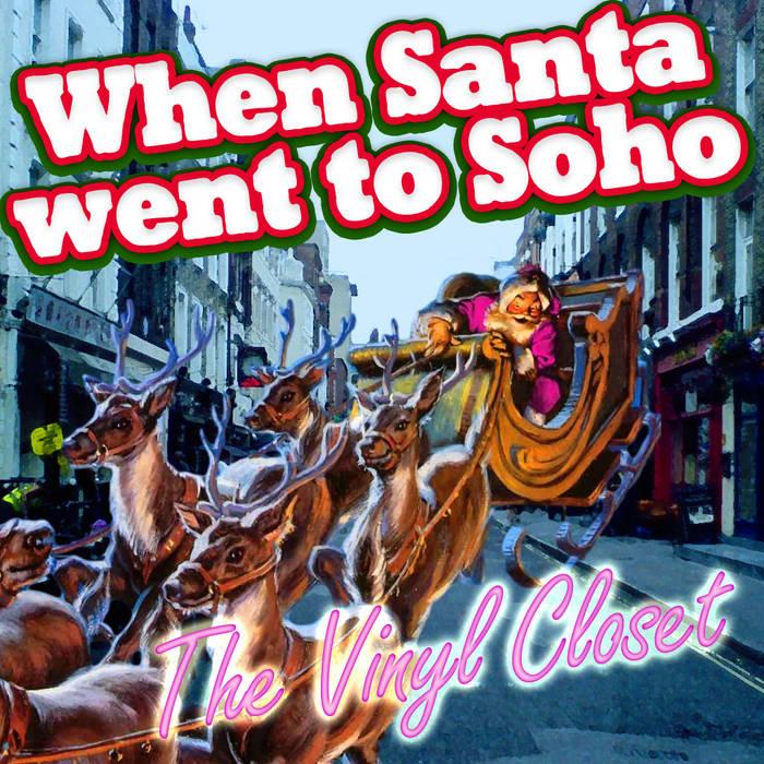When Santa Went To Soho cover art
