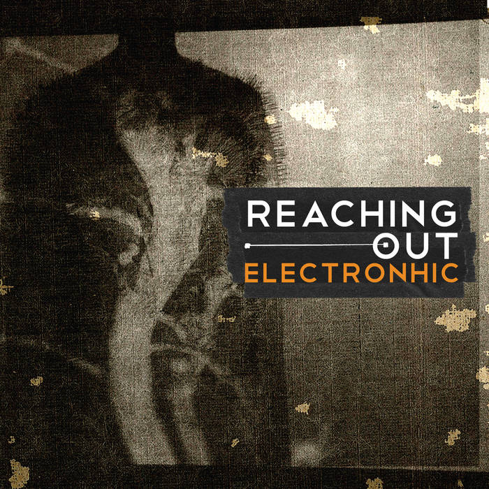 ELECTRONHIC - Reaching Out cover art