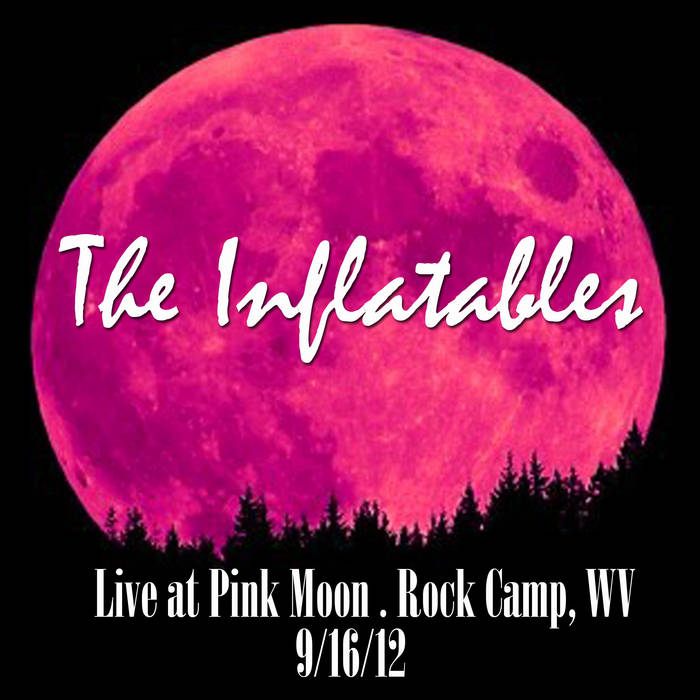 The Inflatables @ Pink Moon cover art