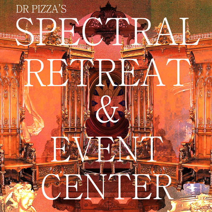 DR PIZZA'S SPECTRAL RETREAT AND EVENT CENTER cover art