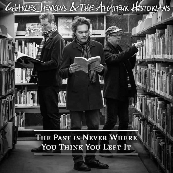 The Past is Never Where You Think You Left It cover art