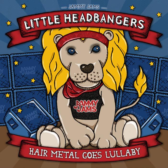 Little Headbangers: Hair Metal Goes Lullaby cover art