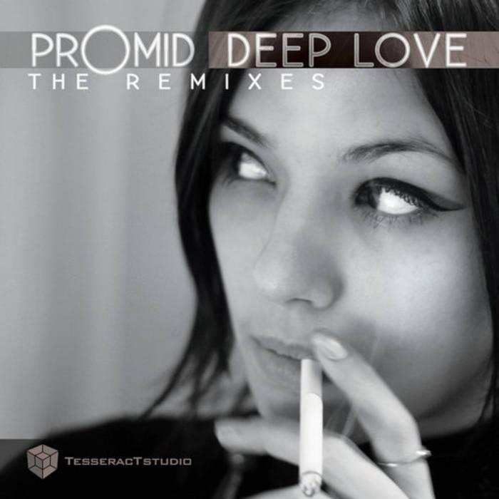 PROMID - Deep Love The Remixes (Tesseractstudio) cover art