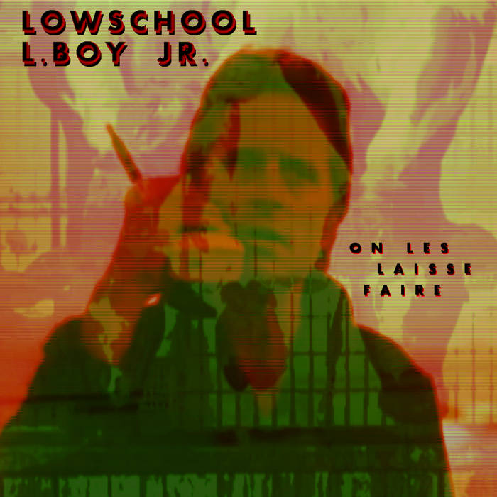 Lowschool - On les laisse faire /// L.Boy Jr. RMX cover art
