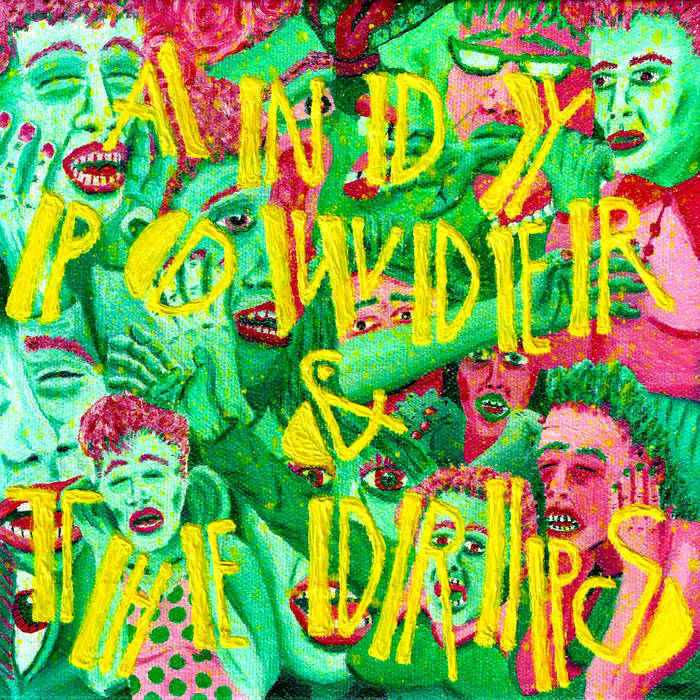 ANDY POWDER & THE DRIPS cover art