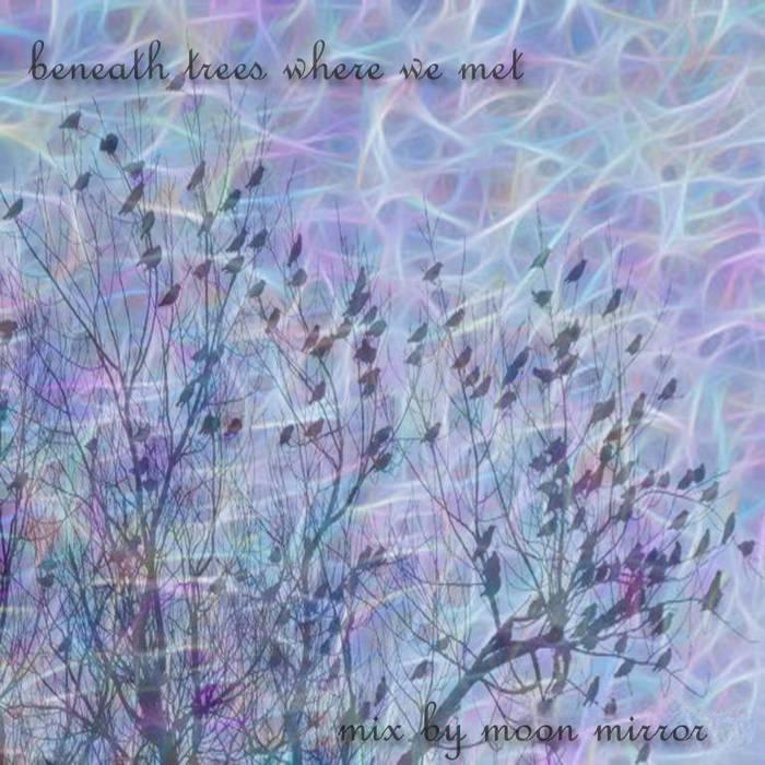 Beneath Trees Where We Met (mixtape) cover art