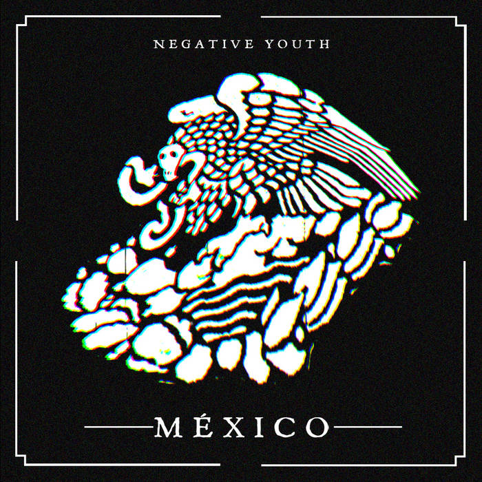 NEGATIVE YOUTH MÉXICO [MAL001] cover art
