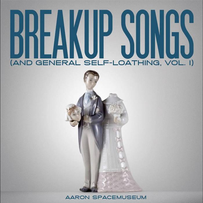 Breakup Songs (& General Self-loathing) Vol. 1 cover art