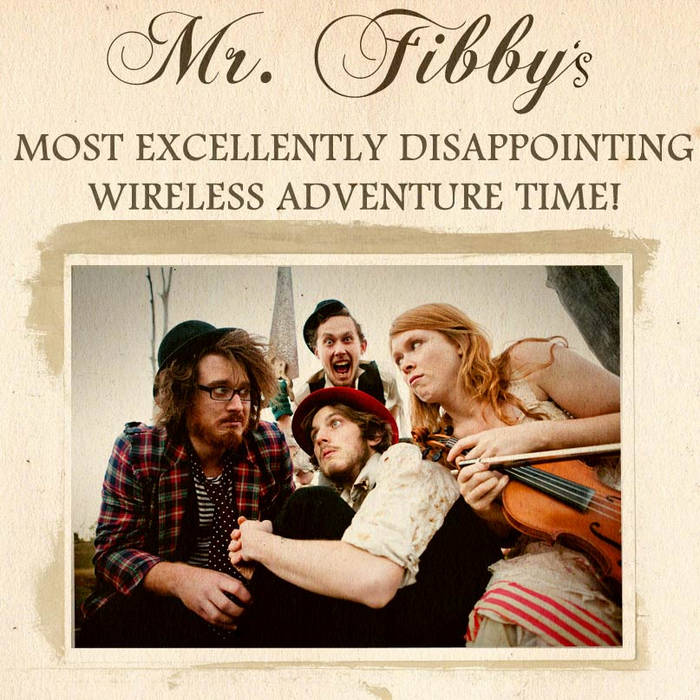 Mr. Fibby's Excellently Disappointing Wireless Adventure Time! cover art