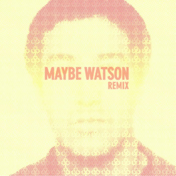 Maybe Watson Remix cover art