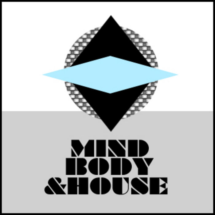 ADHA001 Mind, Body & House cover art