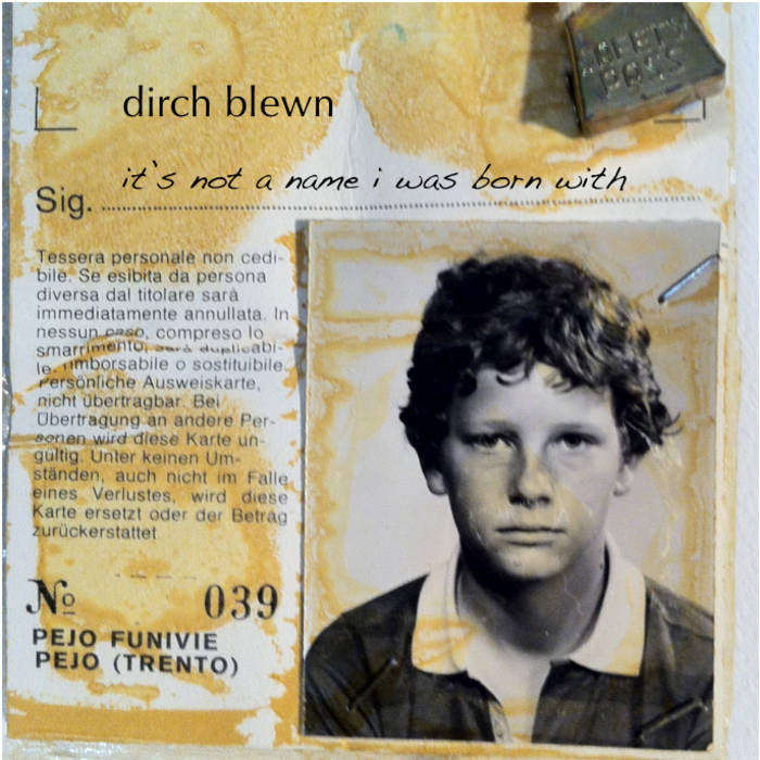 dirch blewn - it's not a name i was born with cover art