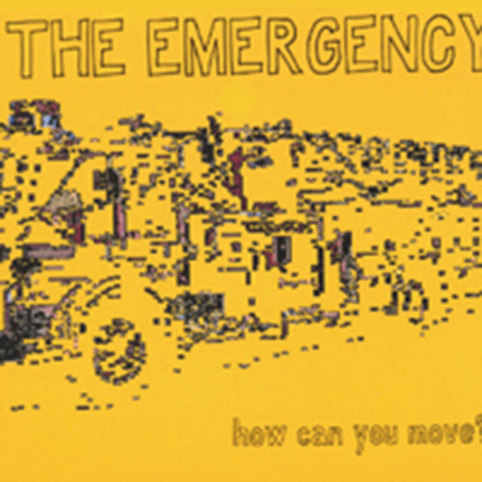The Emergency - How Can You Move cover art