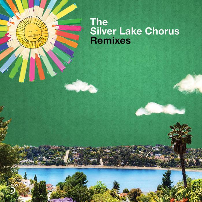 The Silver Lake Chorus Remixes cover art