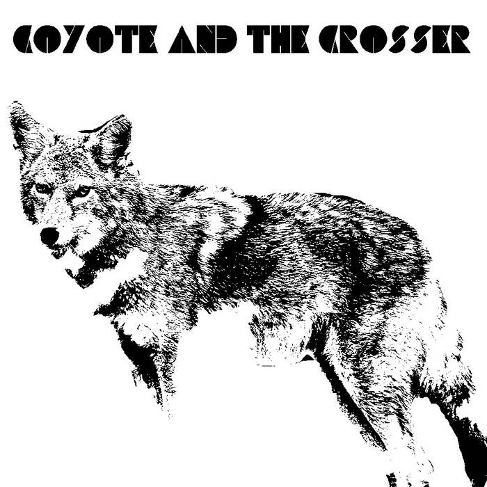 Coyote & The Crosser cover art